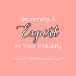 Becoming An Expert In Your Industry