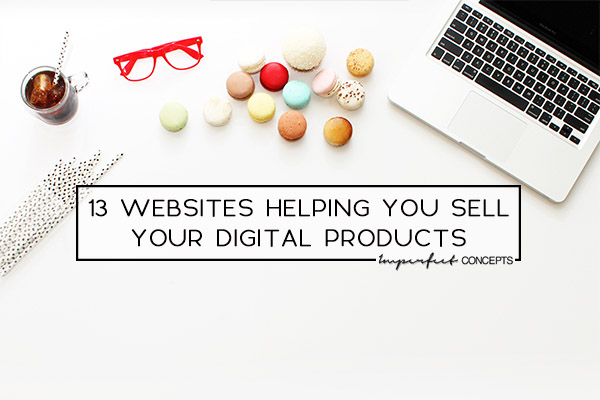 Where to sell your digital products online. | Imperfect Concepts #smallbiz #digitalproducts
