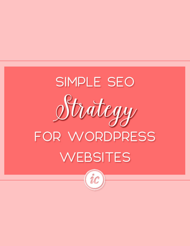 Pratical steps to implementing SEO on your wordpress website. | Imperfect Concepts