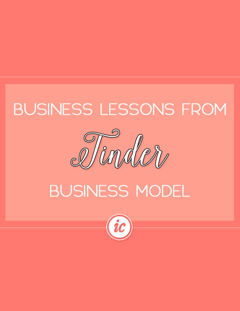 Tinder App can teach you valuable lessons regarding business. | Imperfect Concepts