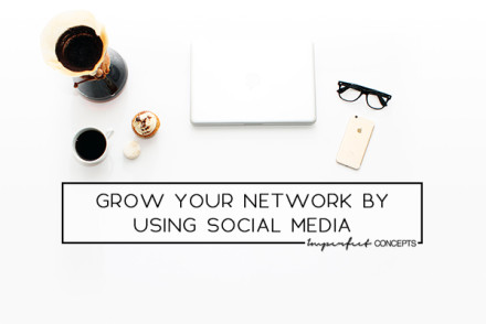 Learn how you can grow your network of friends and supporters by using social media. | Imperfect Concepts #SocialMedia #SmallBusiness #Networking