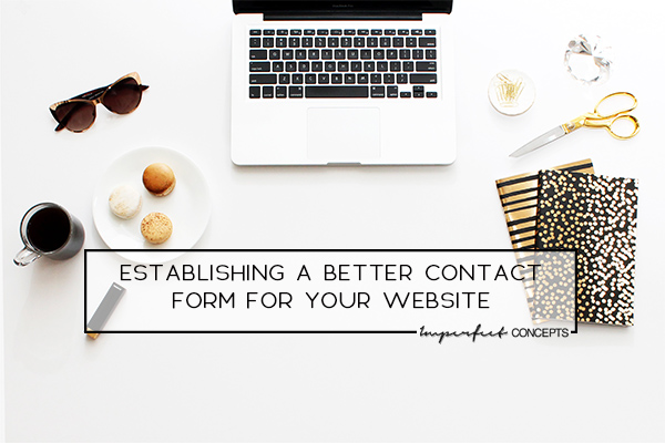 Updating your contact form on your website to ensure a wow factor. | Imperfect Concepts #SmallBusiness #BusinessAdvice