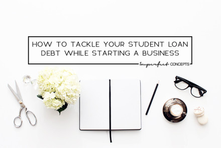 Step by step guide on how I personally gained control of my student loans and run a profitable business. | Imperfect Concepts #SmallBusiness #MoneyManagement #StudentLoan #DebtFree