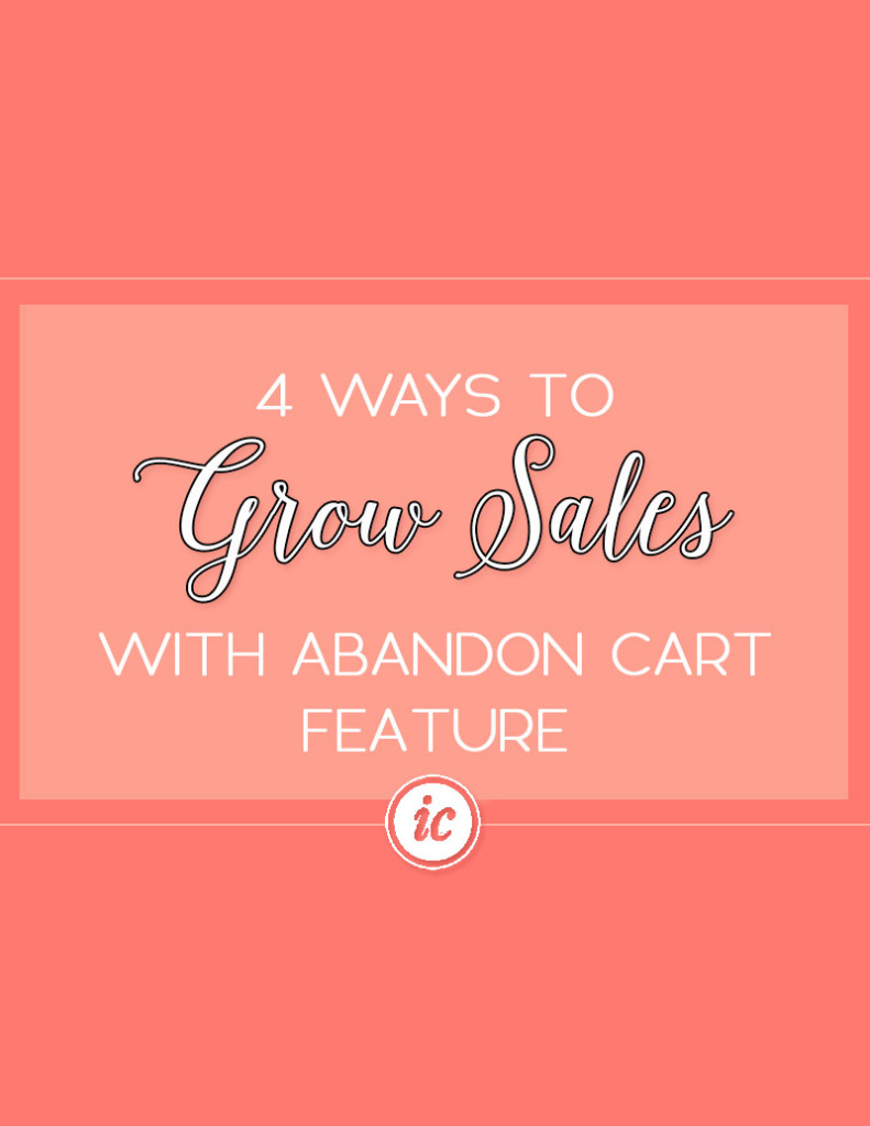 Increase your companies bottom line by utilizing abandon cart feature.