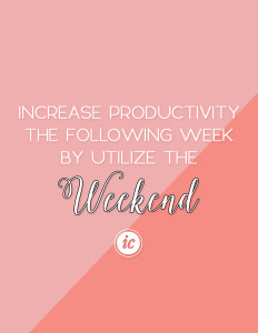 4 Ways on how the weekend can help you increase your productivity.