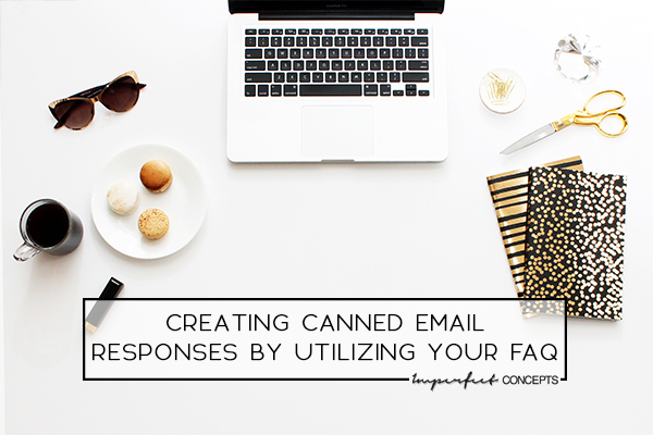 Learn how to take your most emailed questions and turn them into canned responses that save your business time. | Imperfect Concepts #SmallBusiness #CannedEmails