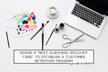 "Step by step guide on how you can design a ""next purchase discount card"" to bring your customers back monthly. 