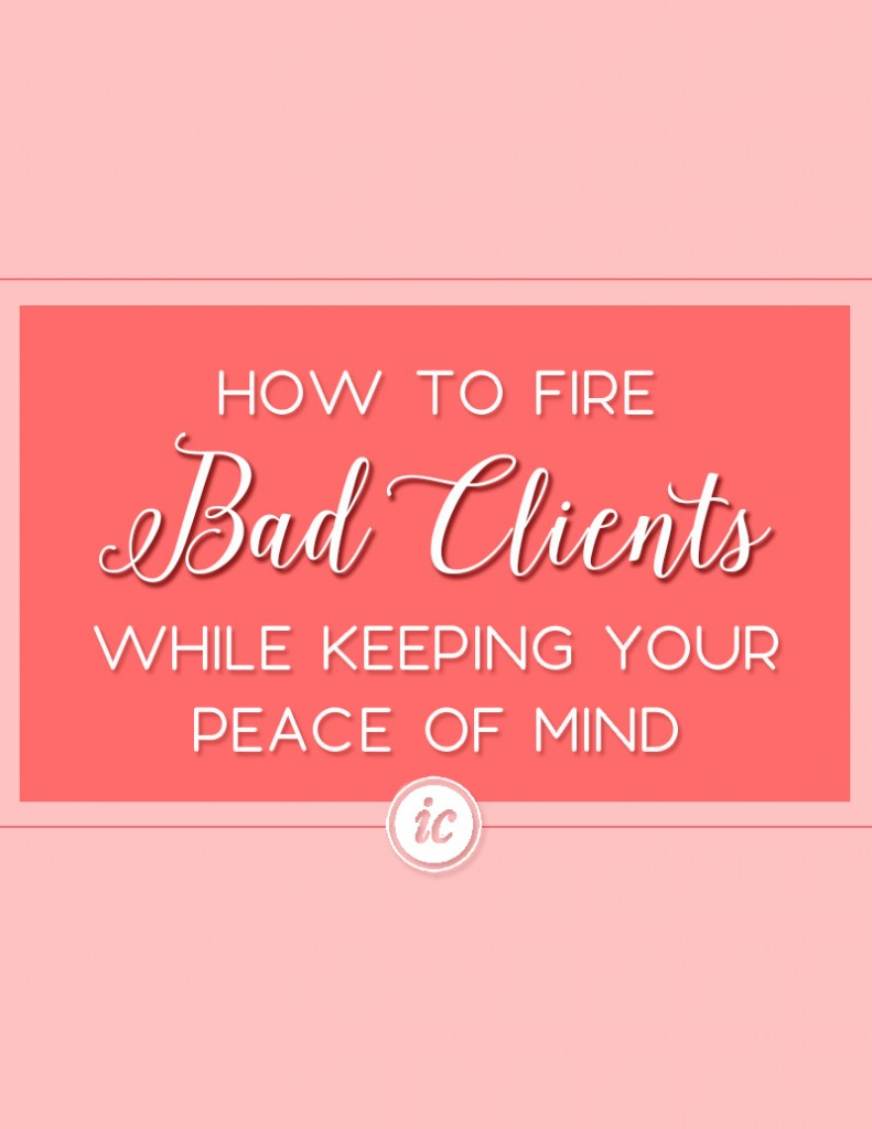 Preparing yourself to fire bad clients and making sure you're okay emotionally during the process. | Imperfect Concepts #SmallBusiness #clients #advice