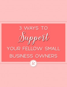 Financially, Emotionally and Social Sharing are just three simple ways to support your fellow small business owner.   Imperfect Concepts #SmallBusiness