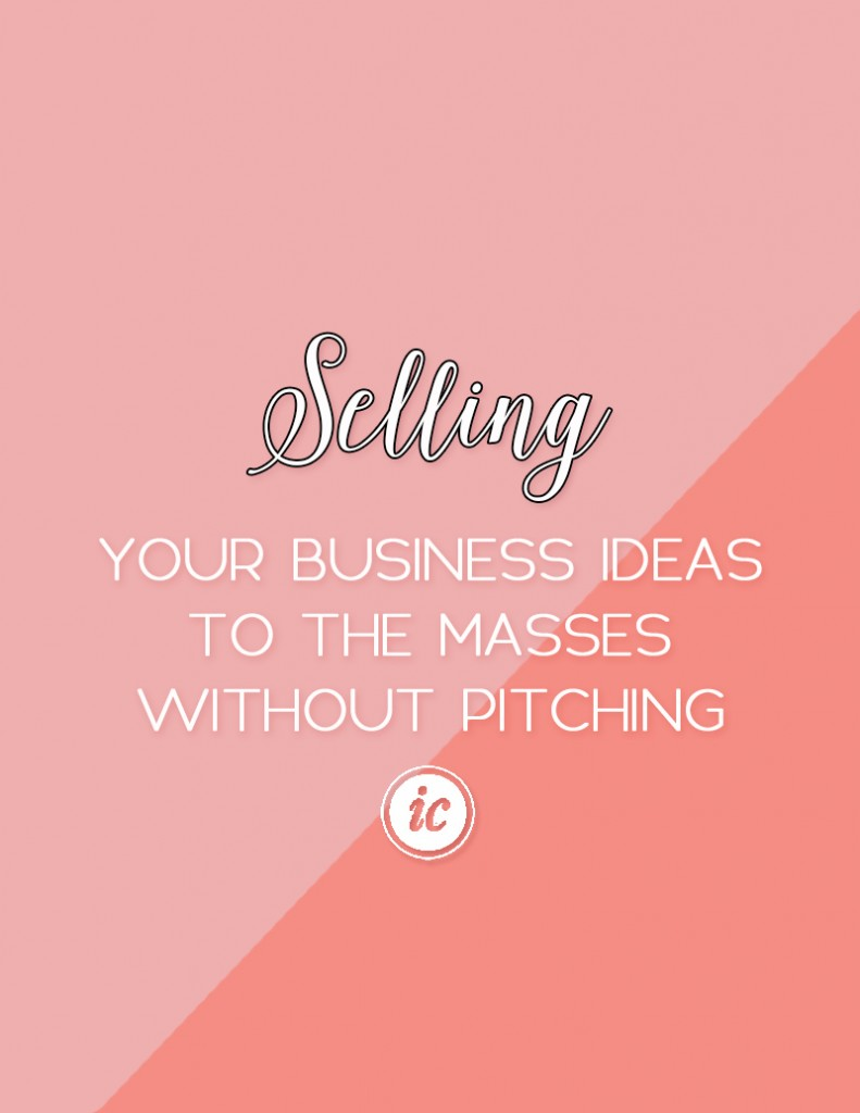 Learn how to sell yourself without being an endless advertisement or pitching session. | Imperfect Concepts #SmallBusiness