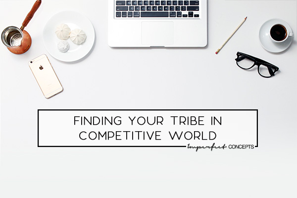 Why its important to find a group of women or men who get you and your business. | Imperfect Concepts #FindYourTribe #smallbusiness