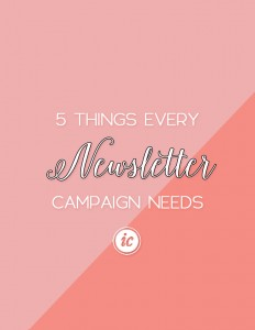 Sharing 5 things all newsletter campaigns need in order to be successful. | Imperfect Concepts #smallbusiness #emailmarketing #mailchimp #guide