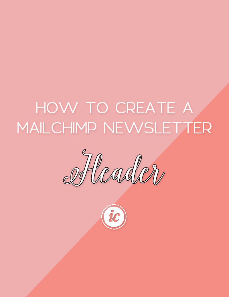 how to create mailchimp newsletter header imperfect concepts step by step guide on how to create a mailchimp newsletter header for your small
