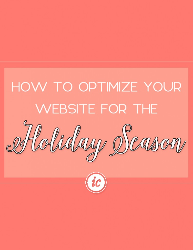 Easy ways for you to optimize your website for the upcoming holiday season. | Imperfect Concepts #SEO #Holiday #SmallBusiness #Optimize