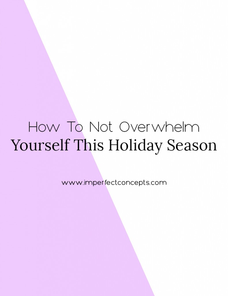 Three expert tips on how you can conquer this holiday season and not being overwhelmed as a business owner.  | Imperfect Concepts #holidayseason #blogging #smallbusiness