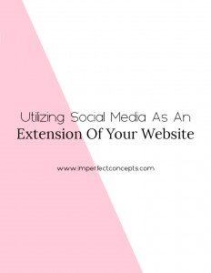 Sharing insight on how you can use social media as an extension of your website to grow your audience. | Imperfect Concepts #socialmedia #smallbusiness #blogging