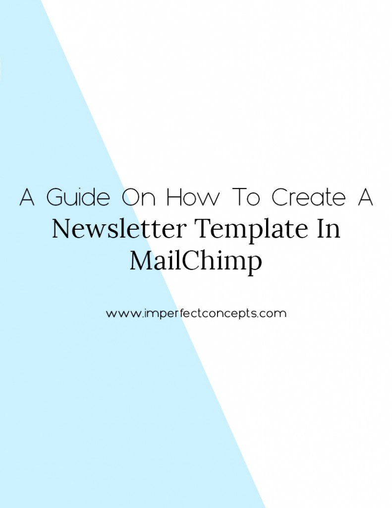 Step by step guide on how you can create multiple templates in Mailchimp for your small business. | Imperfect Concepts #mailchimp #smallbusiness #newsletter #emailmarketing
