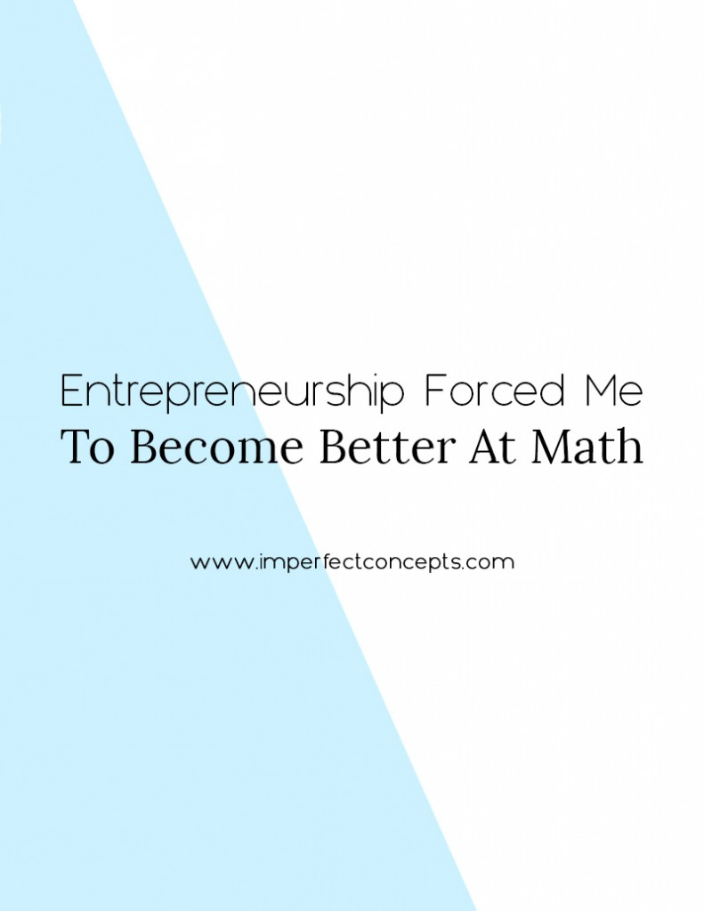 Vert7_Entrepreneurship Forced Me To Become Better At Math