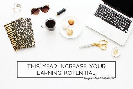 Earn more, save more and live a better life this year. | Imperfect Concepts #smallbusiness #earnmore #blogging #money