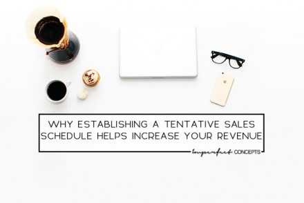 5 Things no one is telling you on why you need a tentative sales schedule for your business. | Imperfect Concepts #smallbusiness #advice #blogging