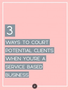 How to court potential and current clients for your service based company. | Imperfect Concepts #smallbusiness #service #consulting #blogging