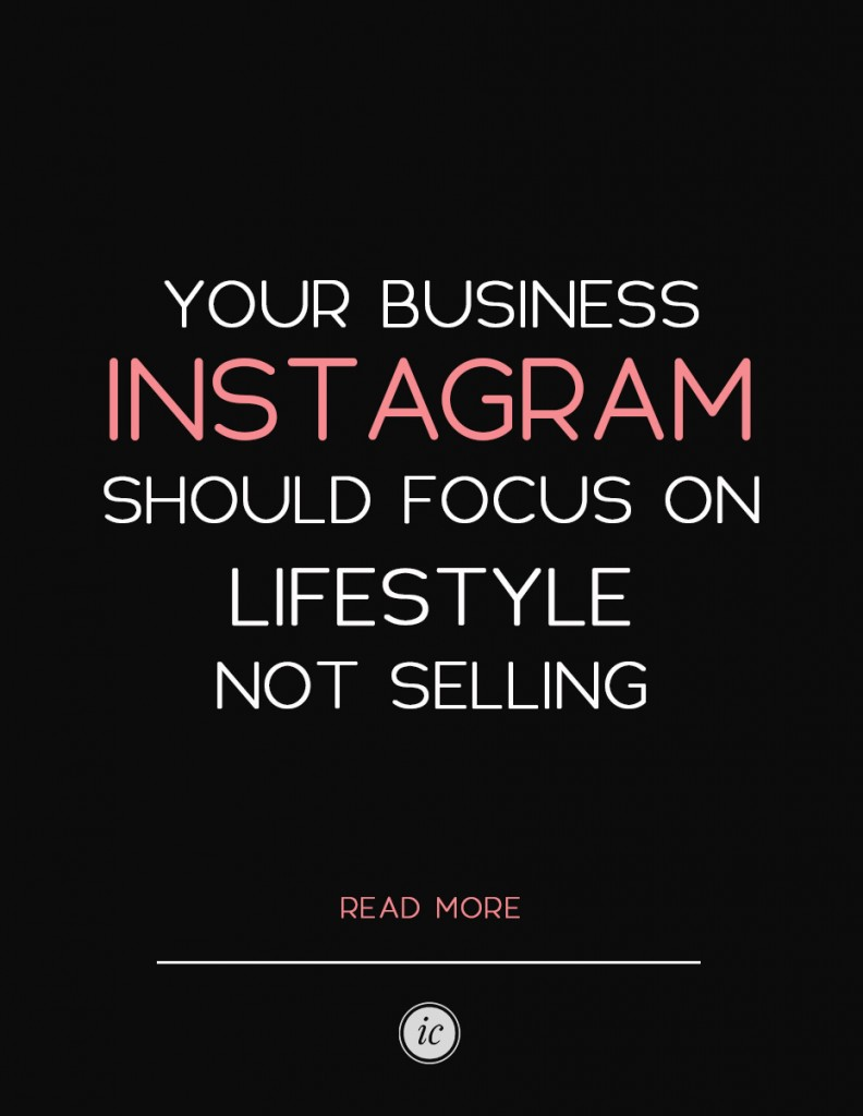 Cultivate the right type of lifestyle on your instagram account. Its not about the hard sell, its all about the lifestyle. | Imperfect Concepts #smallbusiness #socialmedia #instagram