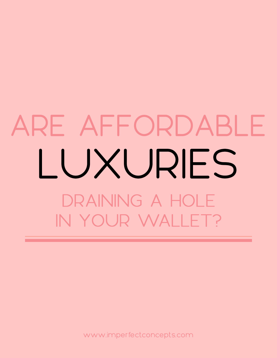 5 Things you don't know about affordable luxuries and what they are doing to