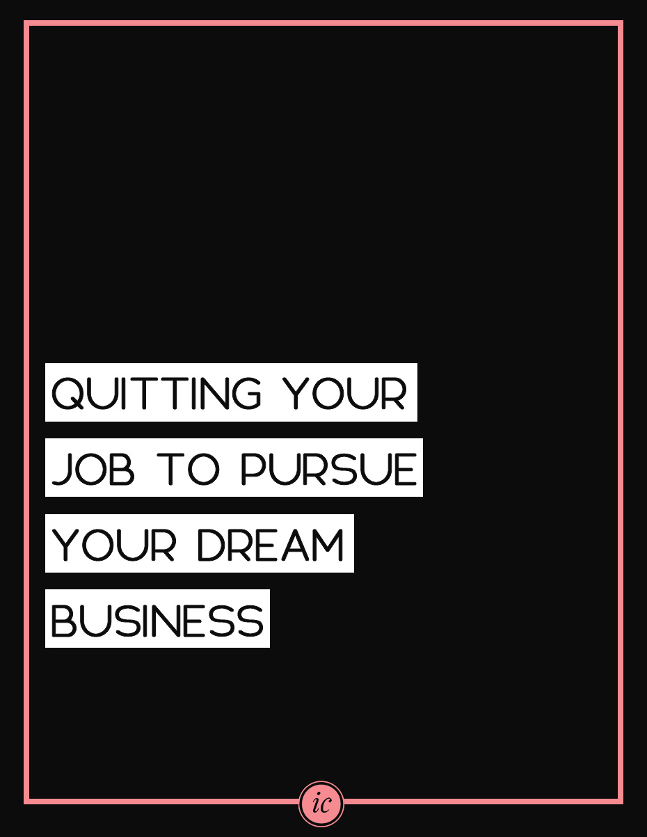 quitting your job to pursue your dream business imperfect concepts providing step by step guide on how you can quit your job this year and transition