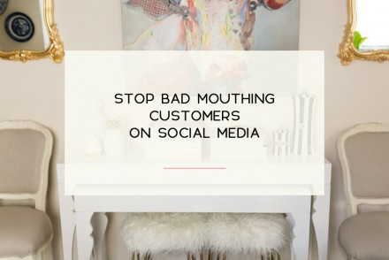 3 Ways to stop speaking negatively about your customers on social media.
