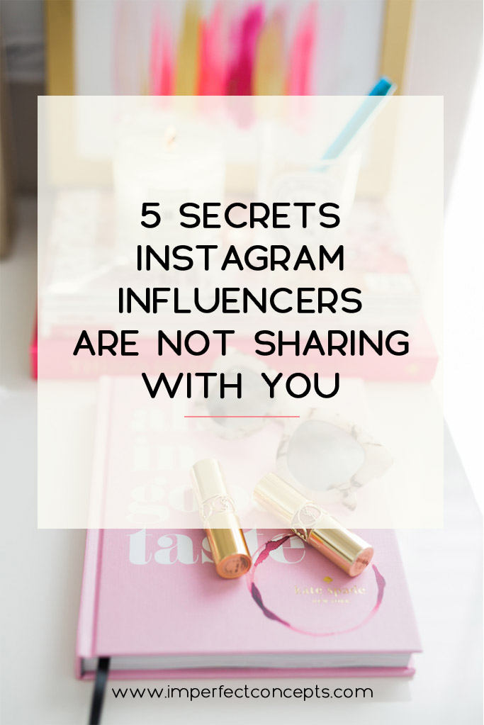 Five Secrets Instagram Influencers Are Not Sharing With You