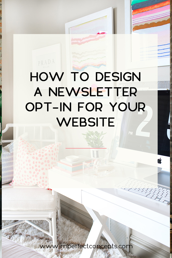 3 Tips on styling a visually appealing opt in for your website. | Imperfect Concepts #blogging #graphic #design #email #marketing
