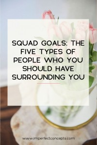 Breaking down the various types of people who must surround you for community to work in your small business. | Imperfect Concepts #squadgoals #business #blogging