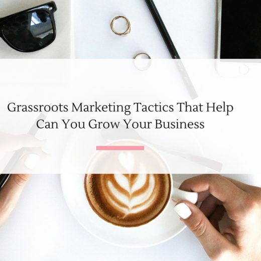 Grassroots Marketing Tactics That Help You Grow Your Business