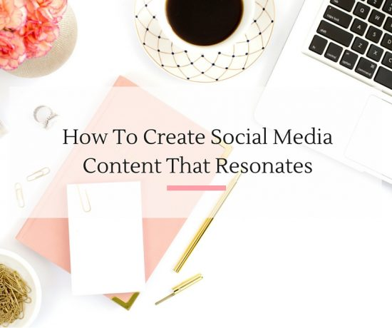 five tips on how you can create social media content that resonates with your target audience. | Imperfect Concepts