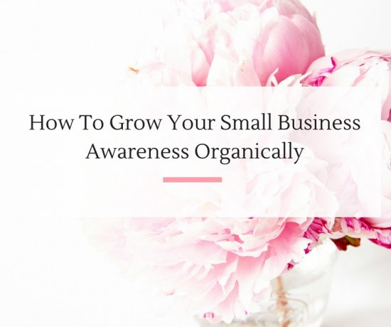 How To Grow Your Small Business Awareness Organically-2