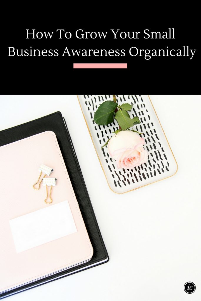 5 Tips on what you can do now to help grow your small business awareness online. | Imperfect Concepts
