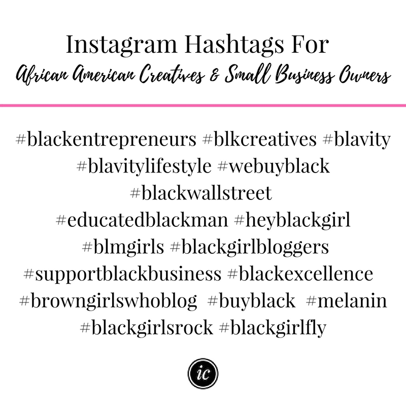 Instagram hashtags in one place for African America creative entrepreneur, blogger, small business owner and more.