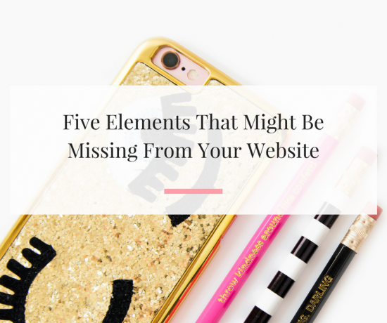 five-elements-that-might-be-missing-from-your-website