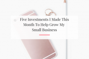 Learn which of my five investments were great and the one that was a complete bust for my small business.   Imperfect Concepts