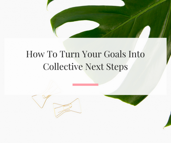 4 tips to help you actually create process and move forward with your goals.