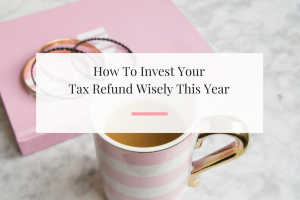 Six ways to capitalize off of your tax refund this year.   Imperfect Concepts