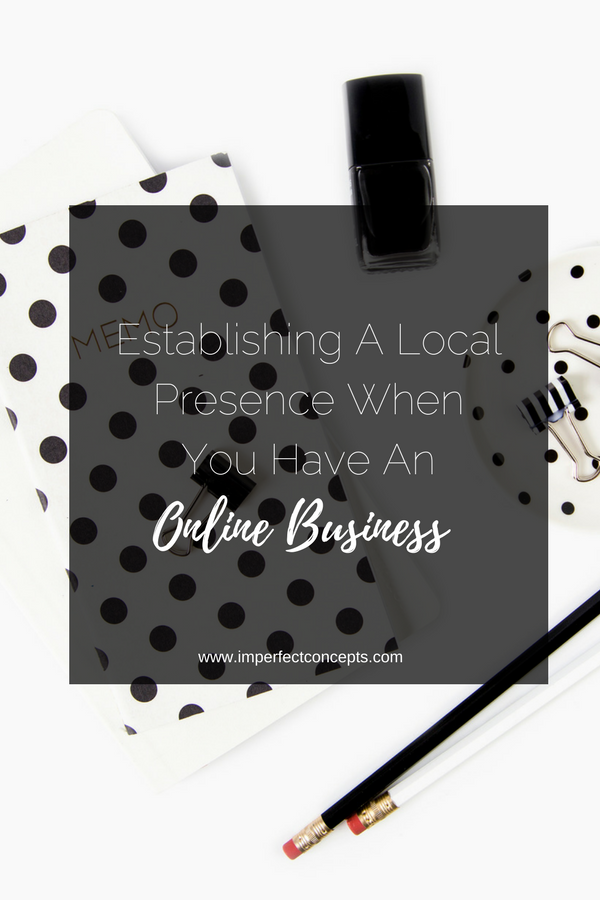 5 Tips on how you can grow your business local when you have an online company. | Imperfect Concepts