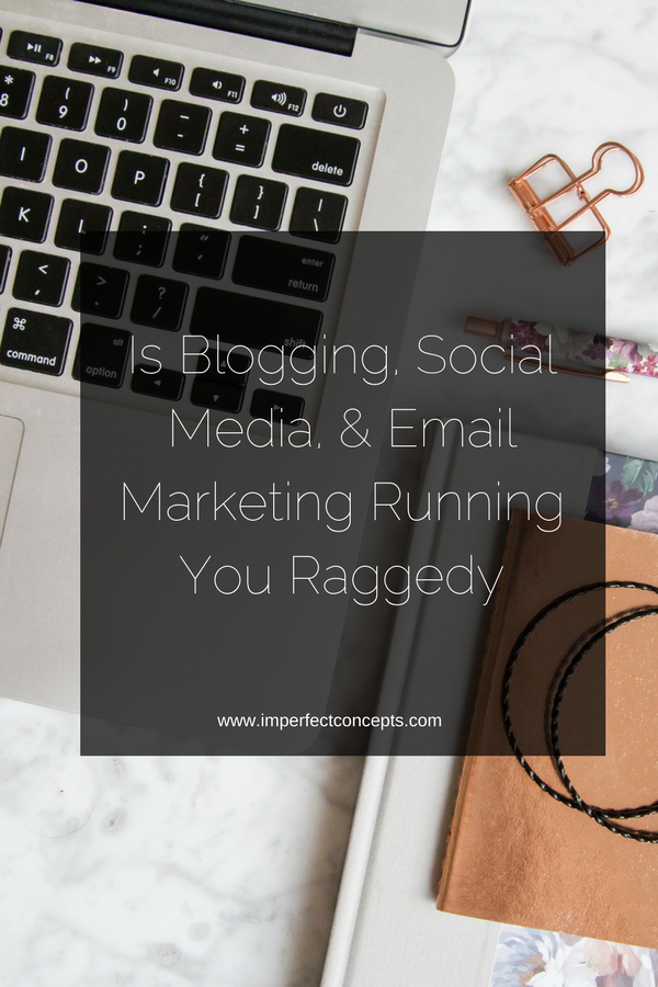Breaking down the pro's and con's of blogging, social media and email marketing for small business owners. | Imperfect Concepts