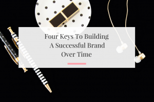 Learn why these four keys are important to building a successful company that will potentially have long term growth. | Imperfect Concepts