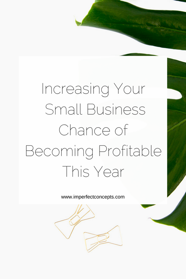 6 Tips to help you increase your companies bottom line this year. | Imperfect Concepts