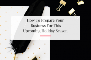 Getting your small business ready for holiday season in July. | Imperfect Concepts