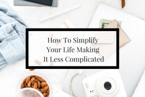 Three tips to help you simplify your life so you can flourish.