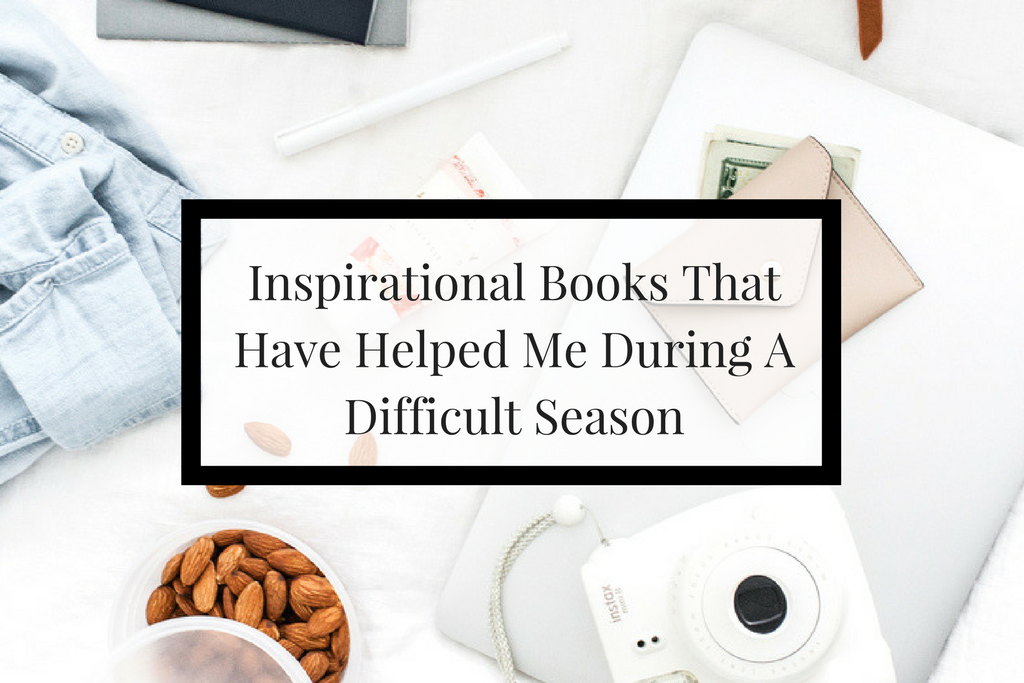 Five books for those who are going through a tough season of life and need inspiration. | Imperfect Concepts